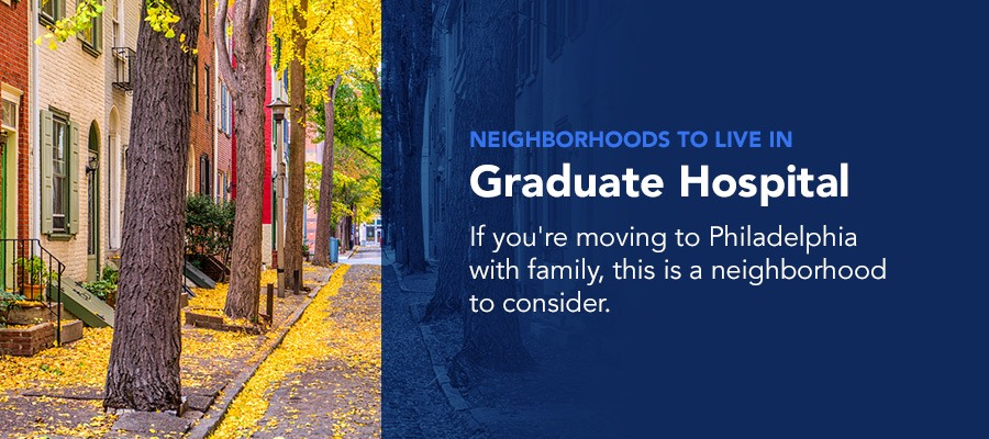 Graduate hospital is a top neighborhood in Philly