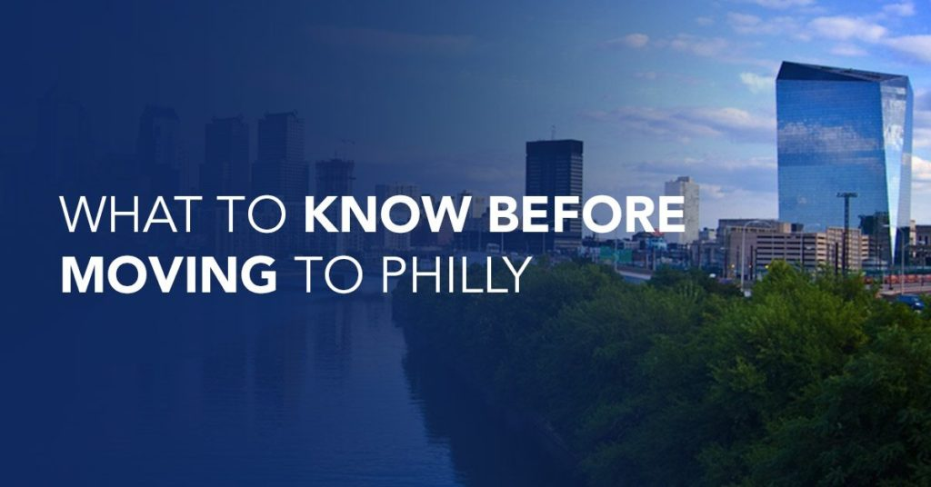 what to know about moving to Philly